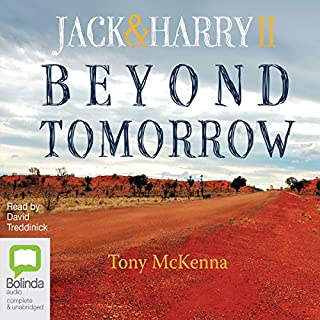 Beyond Tomorrow     Jack & Harry II              By:                                                                                                                                 Tony McKenna                               Narrated by:                                                                                                                                 David Tredinnick                      Length: 15 hrs and 34 mins     144 ratings     Overall 4.8