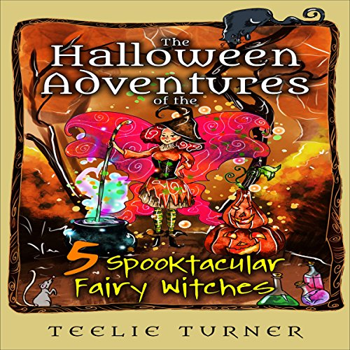 The Halloween Adventures of the 5 Spooktacular Fairy Witches cover art