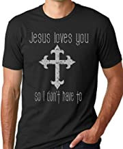 Think Out Loud Apparel Jesus Loves You So I Don't Have to Funny T-Shirt Atheist Tee
