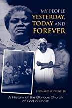 My People Yesterday, Today and Forever: A History of the Glorious Church of God in Christ
