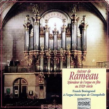 Autour de Rameau: Splendeur de l'orgue en fête au XVIIIe siècle