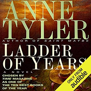 Ladder of Years                   By:                                                                                                                                 Anne Tyler                               Narrated by:                                                                                                                                 Kelly Lintz                      Length: 11 hrs and 53 mins     116 ratings     Overall 3.9