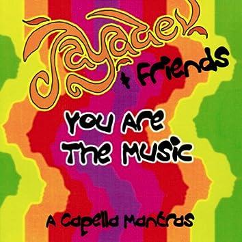 You Are The Music - A Capella Mantras