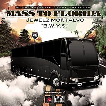 B.W.Y.S (Mass to Florida, Vol. 1)