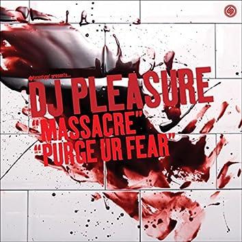 Massacre / Purge Ur Fear