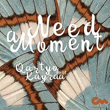 Need a Moment (feat. Kayraa)