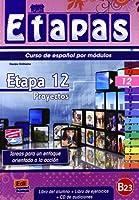 Etapas Level 12 Proyectos - Libro del Alumno/Ejercicios + CD (Spanish Edition) by Berta Serralde Sonia Eusebio Hermira Beatriz Coca Del Bosque Elena Herrero Sanz Macarena Sagredo Jeronimo Isabel De Dios Martin(2014-03-07)