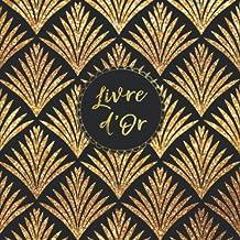 Livre d'Or: Mariages, Noces, Pacs, Anniversaires...: Motif art déco doré & Fond noir avec Design intérieur - Format Carré 21x21 - 100 pages (French Edition)