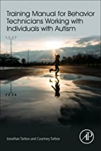 Training Manual for Behavior Technicians Working with Individuals with Autism