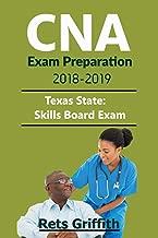CNA Exam Preparation 2018-2019: State of TEXAS CNA State Boards skills Exam with: CNA Exam Preparation 2018-2019: State of TEXAS CNA State Boards study guide