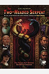 The Two-Headed Serpent (Call of Cthulhu Rolpelaying): A Pulp Cthulhu Campaign for Call of Cthulhu Hardcover