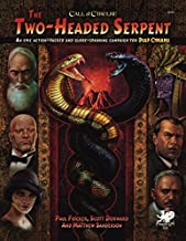 The Two-Headed Serpent (Call of Cthulhu Rolpelaying): A Pulp Cthulhu Campaign for Call of Cthulhu