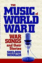 The Music of World War II: War Songs and Their Stories