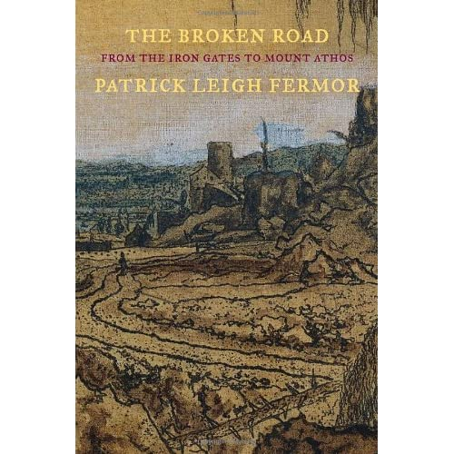 The Broken Road: From the Iron Gates to Mount Athos [Lingua Inglese]