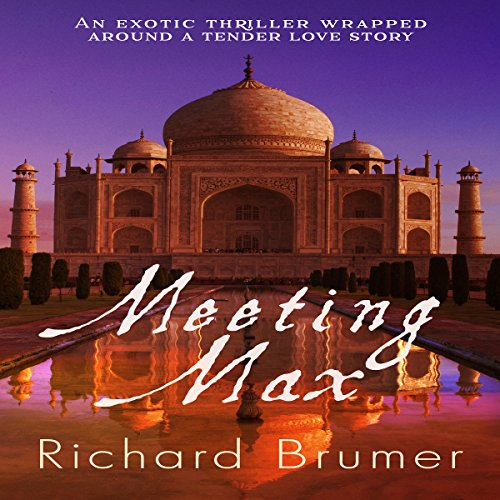 Meeting Max                   By:                                                                                                                                 Richard Brumer                               Narrated by:                                                                                                                                 Mark Sando                      Length: 10 hrs and 59 mins     Not rated yet     Overall 0.0