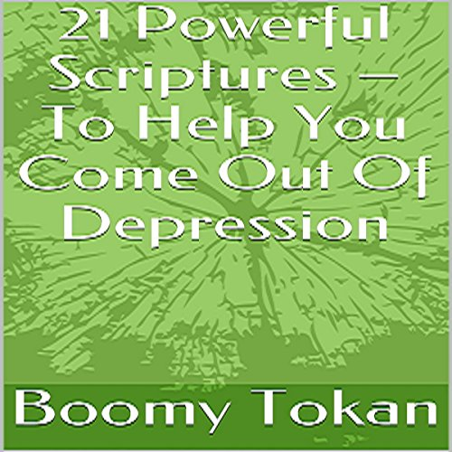 21 Powerful Scriptures - To Help You Come out of Depression audiobook cover art