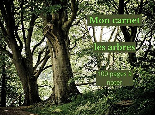 Mon carnet les arbres: 100 pages à noter (French Edition)