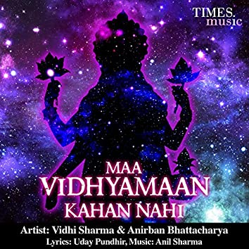 Maa Vidhyamaan Kahan Nahi
