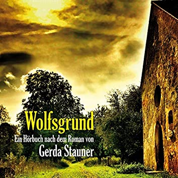 Wolfsgrund (Ein Hörbuch nach dem Roman von Gerda Stauner)
