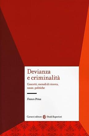 Devianza e criminalità. Concetti, metodi di ricerca, cause, politiche