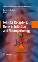 Toll-like Receptors: Roles in Infection and Neuropathology (Current Topics in Microbiology and Immunology Book 336)