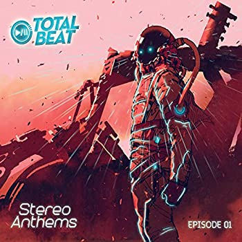 Total Beat Stereo Anthems Episode 01