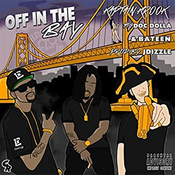 Off in the Bay (feat. Bateen & Doc Dolla)