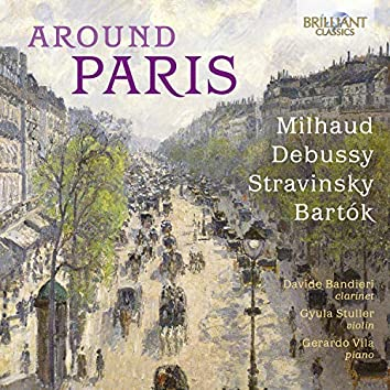 Around Paris: Milhaud, Debussy, Stravinsky, Bartók