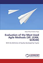 Evaluation of the Most Used Agile Methods  (XP, LEAN, SCRUM): With the Definition of Quality Developed by Toyota
