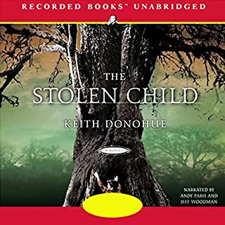 The Stolen Child                   By:                                                                                                                                 Keith Donohue                               Narrated by:                                                                                                                                 Andy Paris,                                                                                        Jeff Woodman                      Length: 11 hrs and 51 mins     503 ratings     Overall 3.8