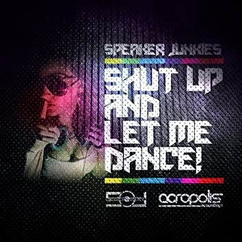 Shut Up And Let Me Dance