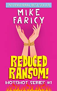 Reduced Ransom!: A Humorous Cozy Mystery Thriller Comedy of Errors (Hotshot Book 1)