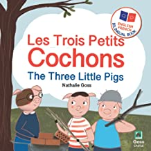 The Three Little Pigs - Les Trois Petits Cochons: English French Bilingual Book: Bilingual Children's Book for French Lang...