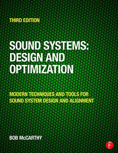 Sound Systems: Design and Optimization: Modern Techniques and Tools for Sound System Design and Alig