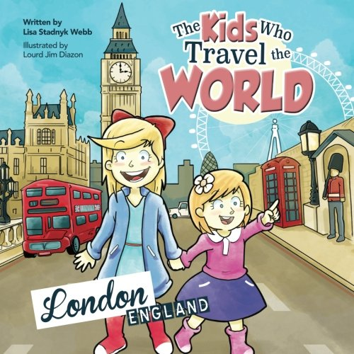 The Kids Who Travel the World: London (Volume 4)