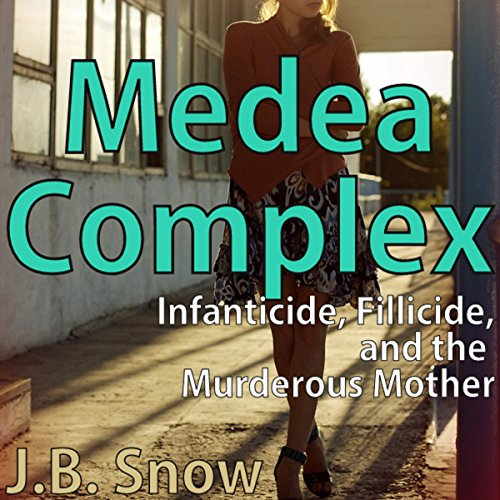 Medea Complex: Infanticide, Filicide and the Murderous Mother cover art