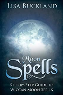 MOON SPELLS: Step-by-Step Guide To Wiccan Moon Spells