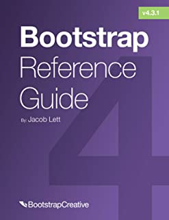 Bootstrap Reference Guide: Quickly Reference All Classes and Common Code Snippets (Bootstrap 4 Tutorial Book 2) (English Edition)