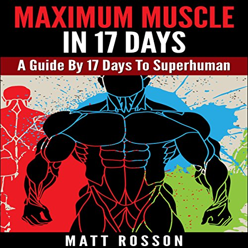 Maximum Muscle in 17 Days audiobook cover art