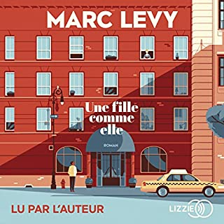 Une fille comme elle                   Written by:                                                                                                                                 Marc Lévy                               Narrated by:                                                                                                                                 Marc Lévy                      Length: 6 hrs and 12 mins     19 ratings     Overall 4.3