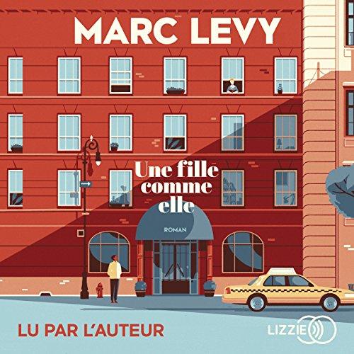Une fille comme elle                   De :                                                                                                                                 Marc Lévy                               Lu par :                                                                                                                                 Marc Lévy                      Durée : 6 h et 12 min     341 notations     Global 4,2