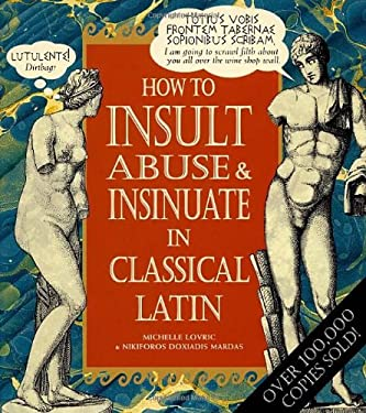 How to Insult, Abuse and Insinuate in Classical Latin [Hardcover]