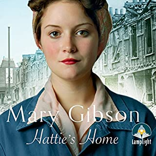 Hattie's Home                   By:                                                                                                                                 Mary Gibson                               Narrated by:                                                                                                                                 Anne Dover                      Length: 15 hrs     79 ratings     Overall 4.6