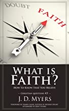 What is Faith?: How to Know that You Believe (Christian Questions)