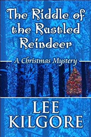 The Riddle of the Rustled Reindeer: A Christmas Mystery by Lee Kilgore (2009-08-03)
