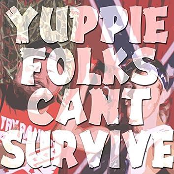 Yuppie Folks Can't Survive (feat. Bottleneck)