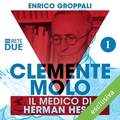 Clemente Molo: Il medico di Hermann Hesse 1  Audiolibri