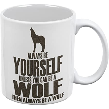 Details about  /Always Be Yourself Unless You .. Wolf Gifts Wolf Mug - 11 Oz Mug