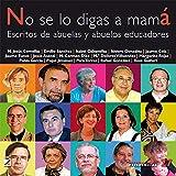 No se lo digas a mamá: Escritos de abuelas y abuelos educadores: 027 (Micro-macro Referencias)