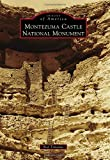 Montezuma Castle National Monument (Images of America)
